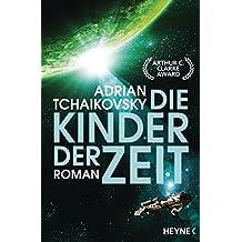 Die Kinder der Zeit: Roman (Die Zeit-Saga 1)