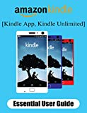Amazon Kindle: Essential User Guide for Amazon Kindle: Beginner's Guide (Kindle App, Kindle Unlimited)