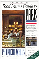 The Food Lover's Guide to Paris by Patricia Wells (1999-04-01)
