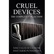 Cruel Devices: The Complete Collection (Extreme Dark Punishment Bondage)