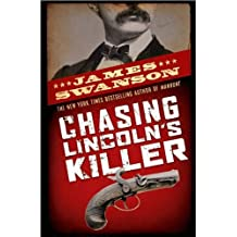 Chasing Lincoln's Killer (text only) 1st (First) edition by J. L. Swanson