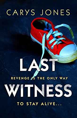 Last Witness: A gripping psychological thriller that will keep you guessing by [Jones, Carys]