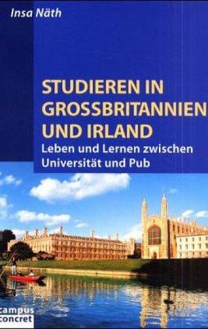 Studieren in Großbritannien und Irland: Leben und Lernen zwischen Universität und Pub (campus concret)
