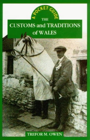 The Customs and Traditions of Wales (Pocket Guides)