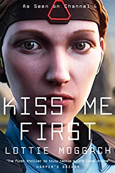 Kiss Me First: TV Tie-In Edition by [Moggach, Lottie]