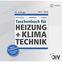 Recknagel - Taschenbuch für Heizung + Klimatechnik 2017/2018: einschließlich Trinkwasser- und Kältetechnik sowie Energiekonzepte