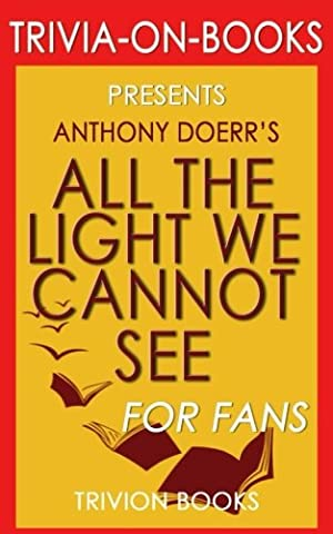 Trivia: All the Light We Cannot See: A Novel By