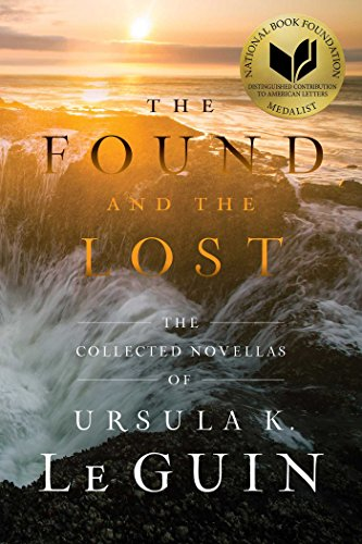 The Found and the Lost: The Collected Novellas of Ursula K. Le Guin (English Edition) (Achievement Medal Award)