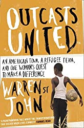 Outcasts United: A Refugee Team, an American Town by Warren St. John (2010-03-04)