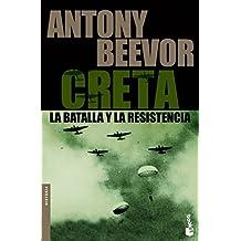 Creta. La batalla y la resistencia (Biblioteca Antony Beevor)