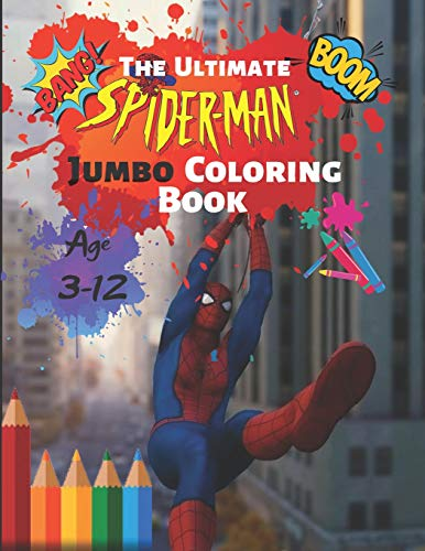The Ultimate Spider-man Jumbo Coloring Book Age 3-12 Boom: Spiderman Coloring Book: Spiderman Comics Jumbo Coloring Book For Kids Ages 4-8 With (Pic 4 Song)