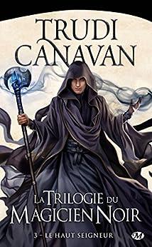 Le Haut Seigneur: La Trilogie du magicien noir, T3