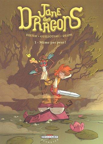 Jane des dragons, Tome 1 : Même pas peur !