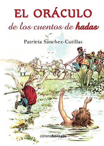 El oráculo de los cuentos de hadas por Patricia Sánchez-Cutillas