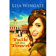 Talk of the Town by Lisa Wingate (1-Feb-2008) Paperback