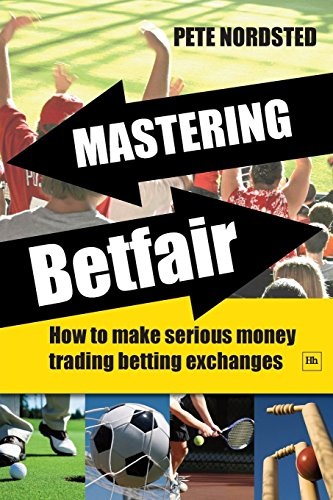 Mastering Betfair: How to make serious money trading betting exchanges - Rate Exchange Geld