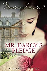 Mr. Darcy's Pledge: A Pride and Prejudice Variation (The Darcy Novels Book 1) (English Edition)