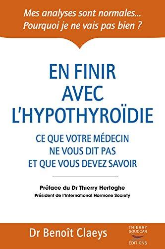 En finir avec l'hypothyroïdie par Benoît dr Claeys