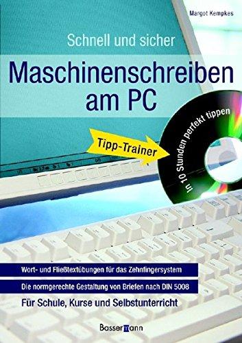 Maschinenschreiben am PC mit CD-ROM: Wort- und Fließtextübungen für das Zehnfingersystem / Die normgerechte Gestaltung von Briefen nach DIN 5008 / Für ... / In der neuen deutschen Rechtschreibung