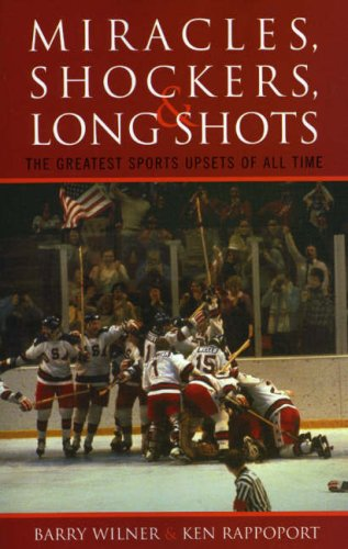Miracles, Shockers, and Long Shots: The Greatest Sports Upsets of All Time por Barry Wilner