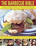The Barbecue Bible: A Recipe for Every Day of the Summer: The Complete Guide to Barbecuing and Grilling with Meal Ideas for Every Occasion, Shown in over 700 Photographs by Tubby, Linda (2013) Paperback