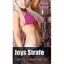 Joys Strafe - Und ihr Freund sieht zu! (Cuckold Fantasy)