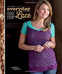 Everyday Lace: Simple, Sophisticated Knitted Garments by Zoppetti, Heather (2014) Paperback