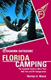Foghorn Outdoors Florida Camping: The Complete Guide to More Than 900 Tent and RV Campgrounds