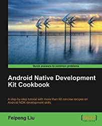 Android Native Development Kit Cookbook by Feipeng Liu (2013-03-26)