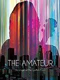 The Amateur: or (Revenge of the Quadricorn) [OV]