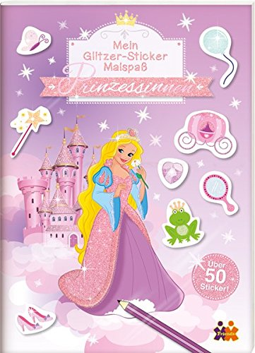 Prinzessinnen - Mein Glitzer Sticker Malspaß - Malen Stickern Spaß haben