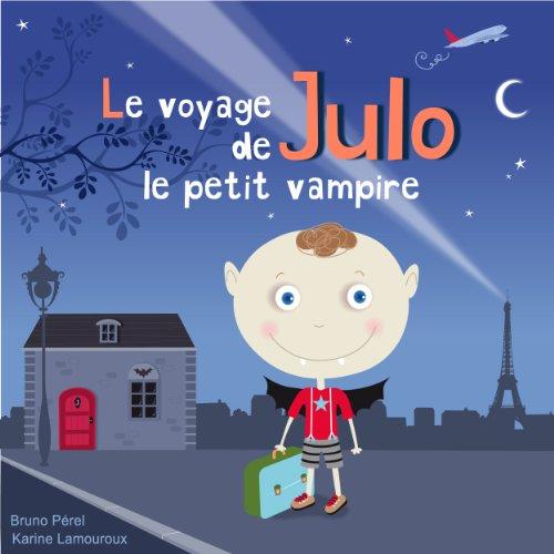 Le voyage de Julo le petit vampire par Bruno Pérel