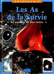 """Afficher """"LES AS DE LA SURVIE. Les animaux les plus malins"""""""