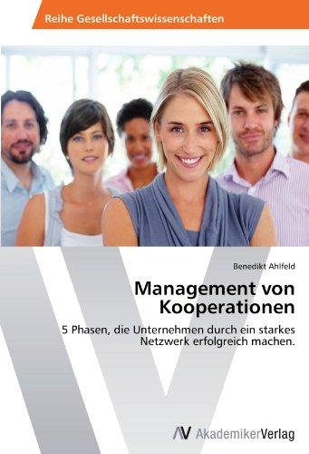 Management von Kooperationen: 5 Phasen, die Unternehmen durch ein starkes Netzwerk erfolgreich machen.