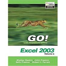 Microsoft Excel 2003: v. 2 (Go Series) by Shelley Gaskin (2004-09-22)