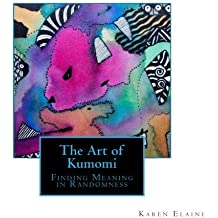 The Art of Kumomi: Finding Meaning in Randomness by Karen Elaine Parsons (2014-09-22)