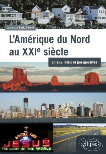 L'Amerique du Nord au XXIe Siècle Enjeux Défis & Perspectives