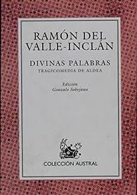 Divinas palabras par  Ramón del Valle-Inclán