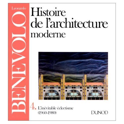 Histoire de l'architecture moderne, Tome 4 : L'inévitable eclectisme, 1960-1980