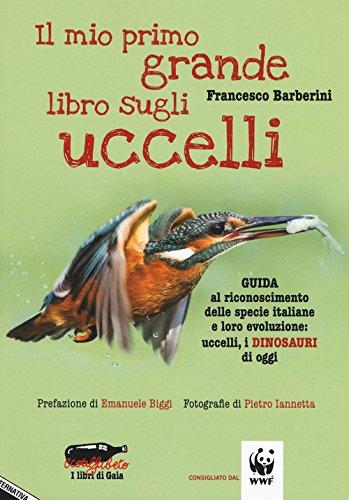 il-mio-primo-grande-libro-sugli-uccelli-guida-al-riconoscimento-delle-specie-italiane-e-loro-evoluzi