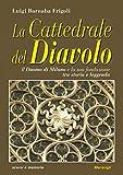 La cattedrale del diavolo. Il Duomo di Milano e la sua fondazione tra storia e leggenda