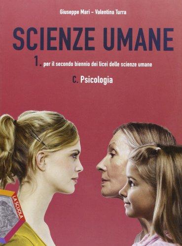 Scienze umane. Vol. 1C: Psicologia. Per le Scuole superiori. Con espansione online