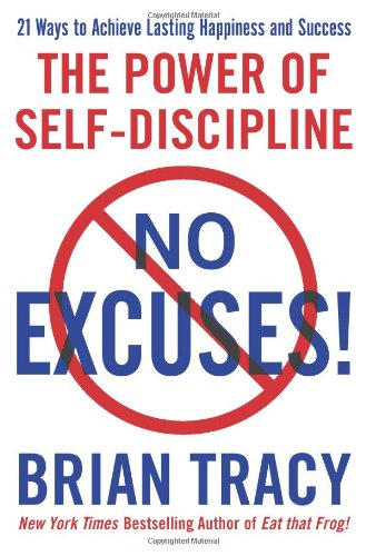 No Excuses!: The Power Of Self-Discipline
