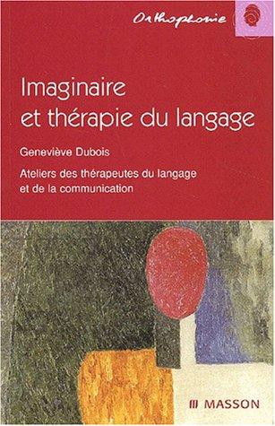 Imaginaire et thérapie par Geneviève Dubois, Ateliers des Thérapeutes du Langage et de la Communication