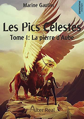 Couverture du livre La pierre d'Aube: Les Pics Célestes, T1