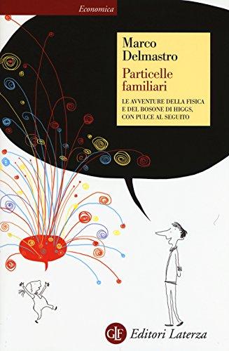 Particelle familiari. Le avventure della fisica e del bosone di Higgs, con Pulce al seguito