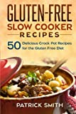 Best Crock Pot Cookbooks - Gluten Free Slow Cooker Recipes: 50 Delicious Crock Review