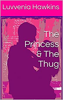 The Princess & The Thug (Hood Love Book 1) (English Edition) von [Hawkins, Luvvenia]