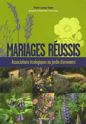 Mariages réussis : Associations écologiques au jardin d'ornement par Brigitte Lapouge-Déjean