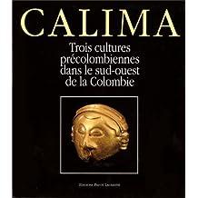 Calima: Trois cultures précolombiennes dans le sud-ouest de la Colombie